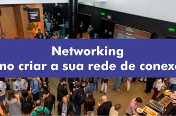 Networking – como criar a sua rede de conexões